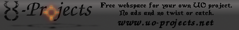 Banner: UO-Projects - Free webspace for your UO project. No ads and no twist or catch.